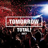Tomorrow Total! 2017 by Various Artists