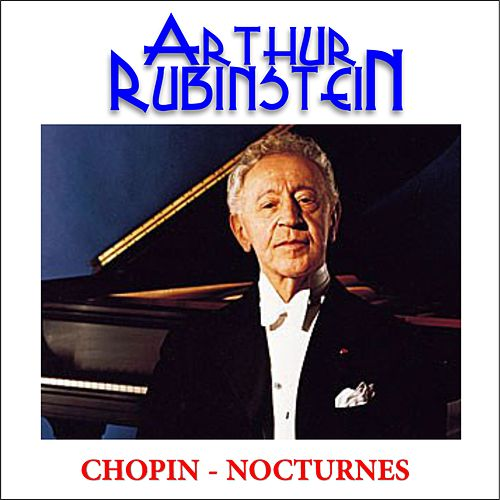 Chopin - Nocturnes by Arthur Rubinstein