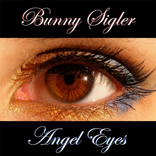 Angel Eyes by Bunny Sigler