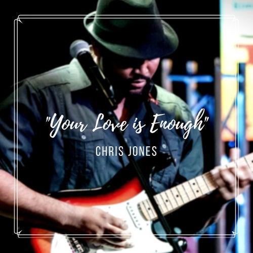 Your Love Is Enough (Y.L.I.E.) by Chris Jones