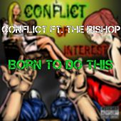 Born to Do This (feat. The BIshop) by Conflict