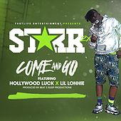 Come & Go (feat. Hollywood Luck & Lil Lonnie) by Starr