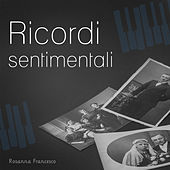 Ricordi sentimentali by Rosanna Francesco