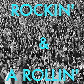 Rockin' & A Rollin' by Various Artists