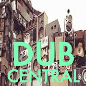 Dub Central by Various Artists