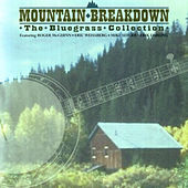 Moutain Breakdown: The Bluegrass Collection by Various Artists
