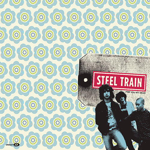 For You My Dear by Steel Train
