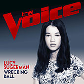 Wrecking Ball (The Voice Australia 2017 Performance) di Lucy Sugerman