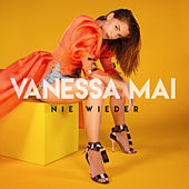Nie wieder von Vanessa Mai