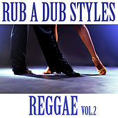 Rub A Dub Reggae Style Vol. 2 by Various Artists