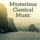 Mysterious Classical Music by Various Artists