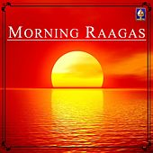 Morning Raagas by Various Artists