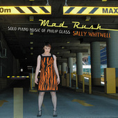 Mad Rush: Solo Piano Music Of Philip Glass von Sally Whitwell