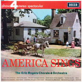 America Sings by The Eric Rogers Chorale and Orchestra
