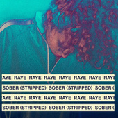 Sober (Stripped) by Raye