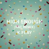 High Enough (RAC Remix) by K.Flay