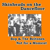 Not for a Moment (Skinheads on the Dancefloor) by BOP(harvey)