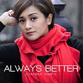 Always Better by Joanna Ampil