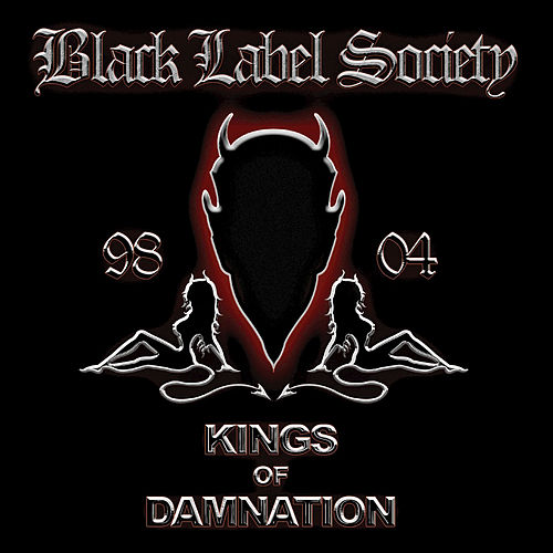 Kings Of Damnation (Remastered 2005) by Black Label Society