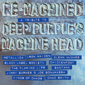 Re-Machined: A Tribute To Deep Purple's Machine Head by Various Artists