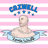 Loose Wrists - Single by Cazwell