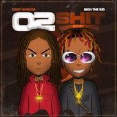02 Shit  (Ft Rich The Kid) by Cdot Honcho