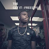 Get It (Freestyle) by Tee