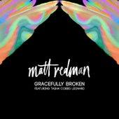 Gracefully Broken by Matt Redman