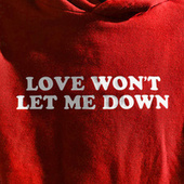 Love Won't Let Me Down by Hillsong Young & Free