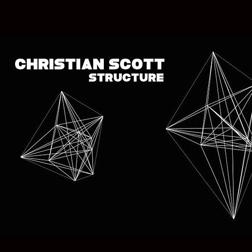 Structure by Christian Scott