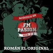 Acústico en Fm Pasión de Roman El Original