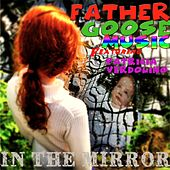 In the Mirror (feat. Patricia Verdolino) by Father Goose Music