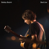 Bad Liar by Bobby Bazini