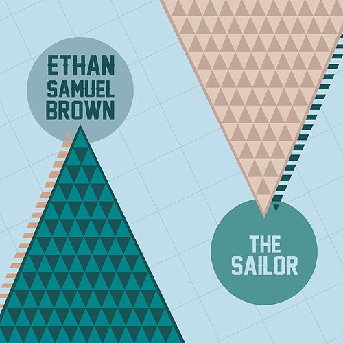 The Sailor by Ethan Samuel Brown