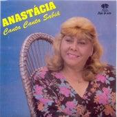 Canta Canta Sabiá by Anastacia