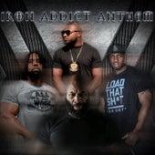 Iron Addict Anthem (feat. C.T. Fletcher, Big Hurk & P-Nice) by Big Rob