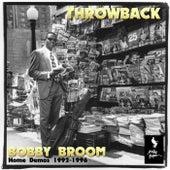 Throwback (Home Demos 1992 – 1996) by Bobby Broom