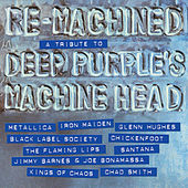 Re-Machined: A Tribute To Deep Purple's Machine Head von Various Artists