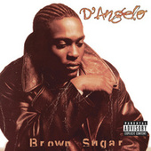 Brown Sugar by D'Angelo