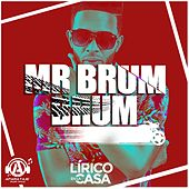 Mr. Brum Brum by Lirico En La Casa