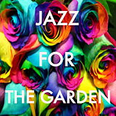 Jazz For The Garden by Various Artists