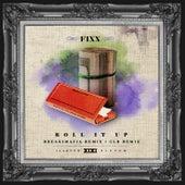 Roll It Up Remixes by DJ Fixx