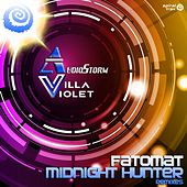 Fatomat & Midnight Hunter Remixes by Villa Violet