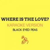 Where Is The Love? (Originally Performed by Black Eyed Peas) (Karaoke Version) by JMKaraoke