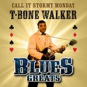 Call It Stormy Monday - Blues Greats de T-Bone Walker