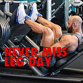 Never Miss Leg Day von Various Artists