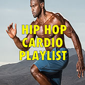 Hip Hop Cardio Playlist von Various Artists