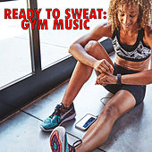 Ready To Sweat: Gym Music de Various Artists