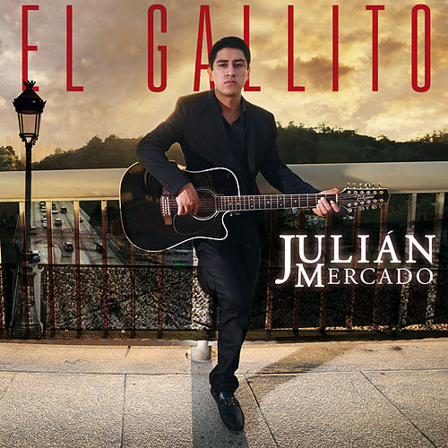 El Gallito de Julián Mercado