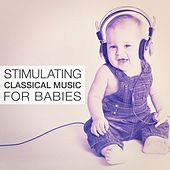 Stimulating Classical Music for Babies de Various Artists